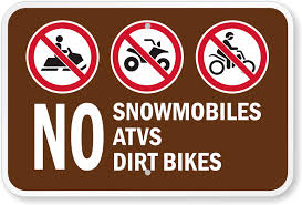 No Snowmobiles, ATVs or Dirtbikes
